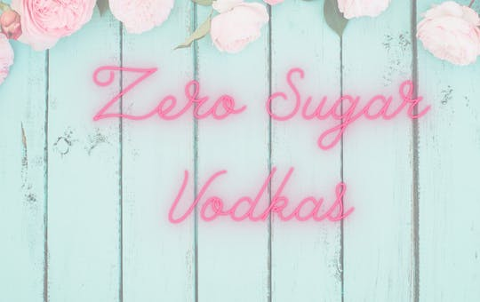Zero Sugars Flavored Vodkas